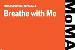 MoMA Studio: Breathe with Me